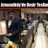 Ak Parti Arnavutköy'de Devir Teslim Töreni