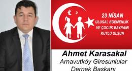 Ahmet Karasakal'ın 23 Nisan Ulusal Egemenlik ve Çocuk Bayramı Mesajı