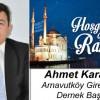 Ahmet Karasakal'ın Ramazan Ayı Mesajı