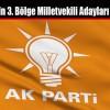 Ak Parti'nin 3. Bölge Milletvekili Adayları Belli Oldu