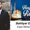 Bahtiyar Ergün'ün Ramazan Ayı Mesajı