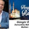 Güngör Özer'in Ramazan Ayı Mesajı