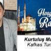 Kurtuluş Maden'in Ramazan Ayı Mesajı