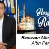 Ramazan Altınkaynak'ın Ramazan Ayı Mesajı