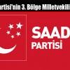 Saadet Partisi'nin 3. Bölge Milletvekili Adayları