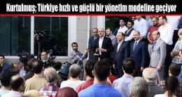 Kurtulmuş; Türkiye hızlı ve güçlü bir yönetim modeline geçiyor