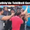 Arnavutköy'de Tehlikeli Gerginlik
