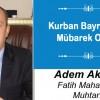Adem Akgün'ün Kurban Bayramı Mesajı