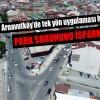 Arnavutköy'de tek yön uygulaması hayata geçti