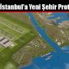 Kanal İstanbul'a Yeni Şehir Protokolü