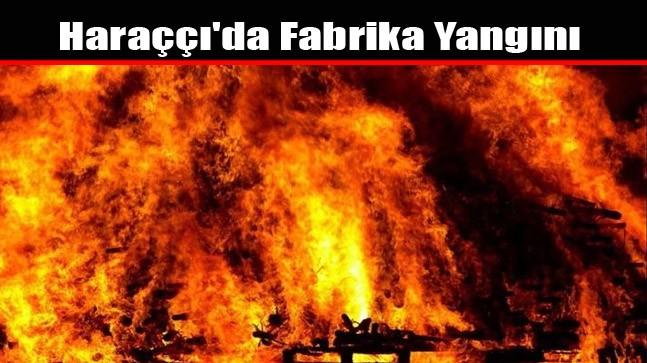 Haraççı'da Fabrika Yangını