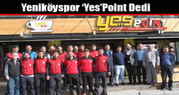 Yeniköyspor 'Yes'Point Dedi