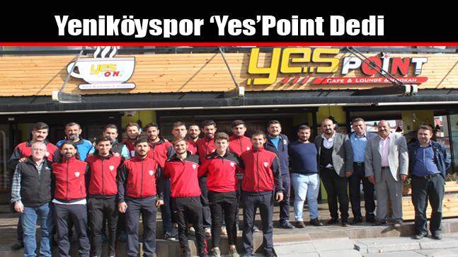 Yeniköyspor 'Yes'Point Dedi