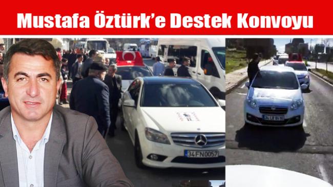 Mustafa Öztürk'e Destek Konvoyu
