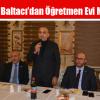 Baltacı'dan Öğretmen Evi Müjdesi