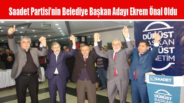 Saadet Partisi'nin Arnavutköy Belediye Başkan Adayı Ekrem Önal Oldu