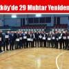 Arnavutköy'de 29 Muhtar Yeniden Seçildi