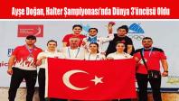 Ayşe Doğan, Halter Şampiyonası'nda Dünya 3'üncüsü Oldu