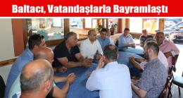 Baltacı, Vatandaşlarla Bayramlaştı