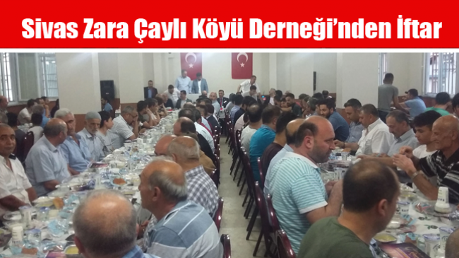 Sivas Zara Çaylı Köyü Derneği'nden İftar