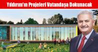 Yıldırım'ın Projeleri Vatandaşa Dokunacak