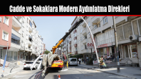Cadde ve Sokaklara Modern Aydınlatma Direkleri