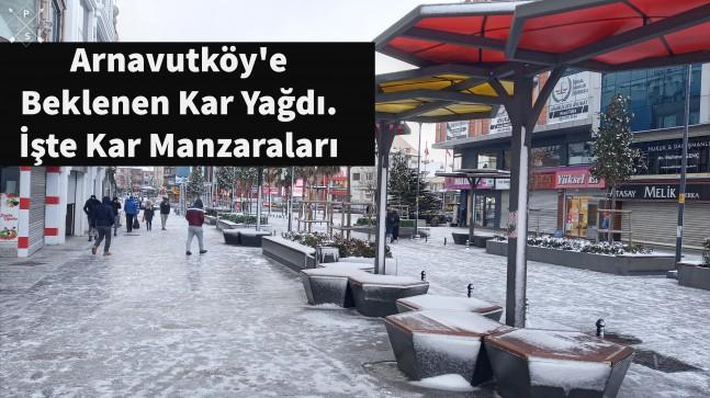 Arnavutköy'e Beklenen Kar Yağdı