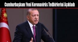 Cumhurbaşkanı Yeni Koronavirüs Tedbirlerini Açıkladı