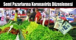 Semt Pazarlarına Koronavirüs Düzenlemesi