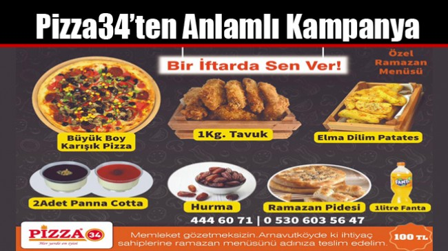 """Pizza34'ten Anlamlı Kampanya: """"Bir İftarda Sen Ver!"""""""