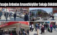 2 Günlük Yasağın Ardından Arnavutköylüler Sokağa Döküldü