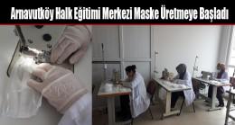Arnavutköy Halk Eğitimi Merkezi Maske Üretmeye Başladı