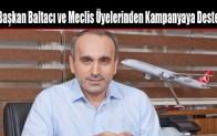 Başkan Baltacı ve Meclis Üyelerinden Kampanyaya Destek