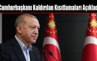 Cumhurbaşkanı Kaldırılan Kısıtlamaları Açıkladı