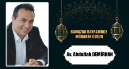 Av. Abdullah Demirhan'ın Ramazan Bayramı Mesajı