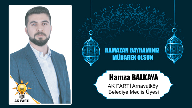 Hamza Balkaya'nın Ramazan Bayramı Mesajı