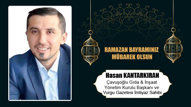 Hasan Kantarkıran'ın Ramazan Bayramı Mesajı