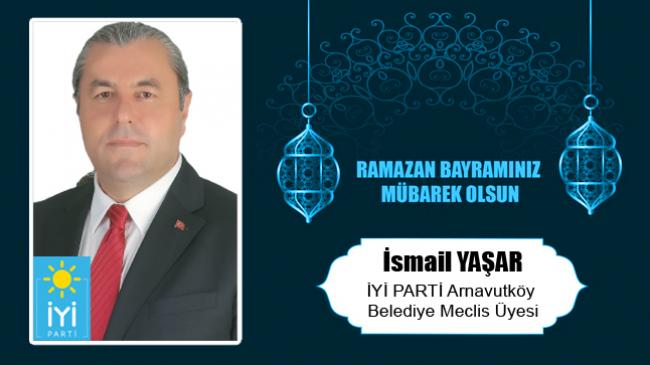 İsmail Yaşar'ın Ramazan Bayramı Mesajı