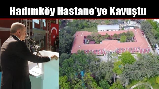 Hadımköy Hastane'ye Kavuştu