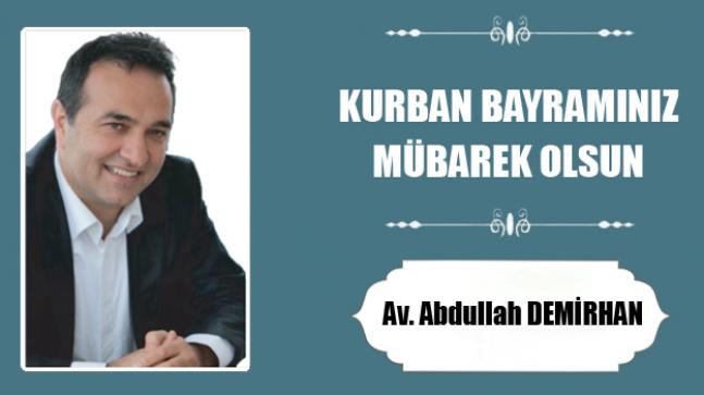 Av. Abdullah Demirhan'ın Kurban Bayramı Mesajı