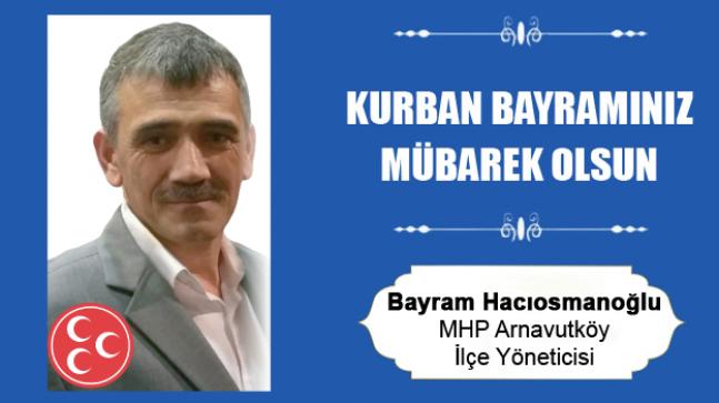 Bayram Hacıosmanoğlu'nun Kurban Bayramı Mesajı