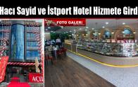 İstport Hotel ve Hacı Sayid Hizmete Girdi