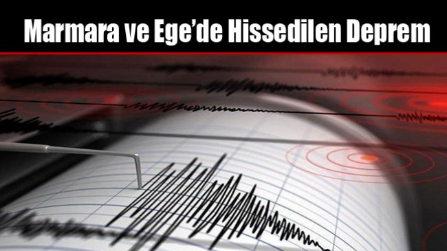 Marmara ve Ege'de Deprem