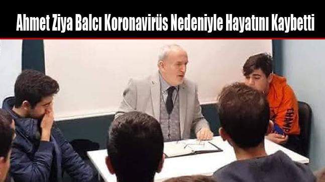 Ahmet Ziya Balcı Koronavirüs Nedeniyle Hayatını Kaybetti