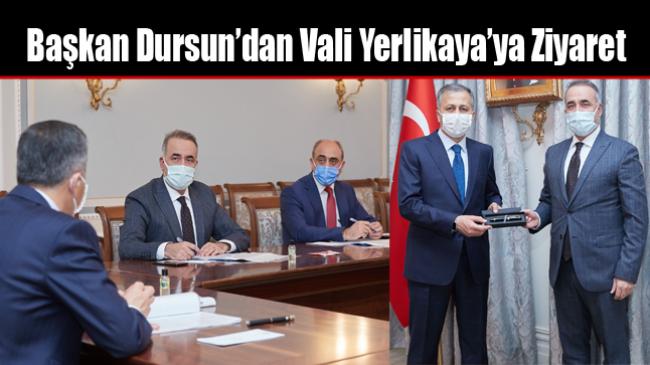 Başkan Dursun'dan Vali Yerlikaya'ya Ziyaret