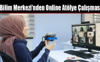 Bilim Merkezi'nden Online Atölye Çalışması