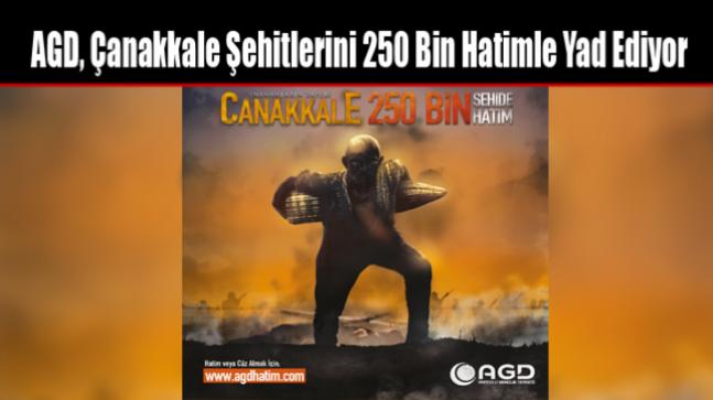 AGD, Çanakkale Şehitlerini 250 Bin Hatimle Yad Ediyor