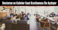 Restoran ve Kafeler Saat Kısıtlaması İle Açılıyor