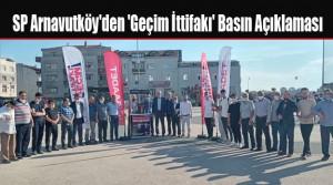 Saadet Partisi Arnavutköy'den 'Geçim İttifakı' Basın Açıklaması