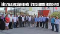 İYİ Parti Arnavutköy'den Doğu Türkistan Temalı Resim Sergisi